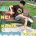 DJ Nei Remix Vol 38 - Tena Song Remix