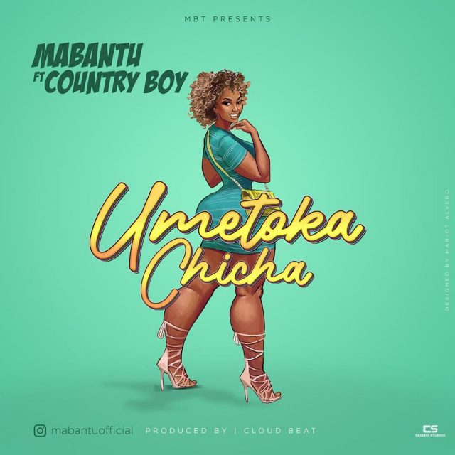 Mabantu Ft Country boy – Umetoka Chicha