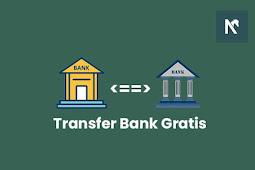 Cara Transfer Uang Antar Bank Gratis (Beda Bank)