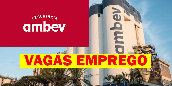 Vagas na AMBEV: Empresa abre +250 vagas de emprego; confira!