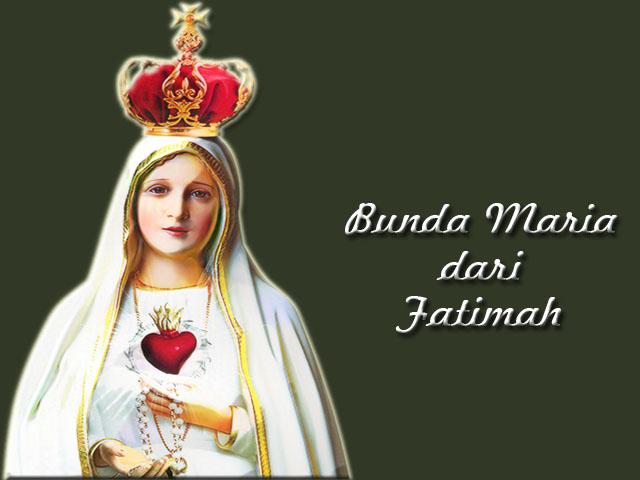 bunda maria fatimah, our lady, salam maria