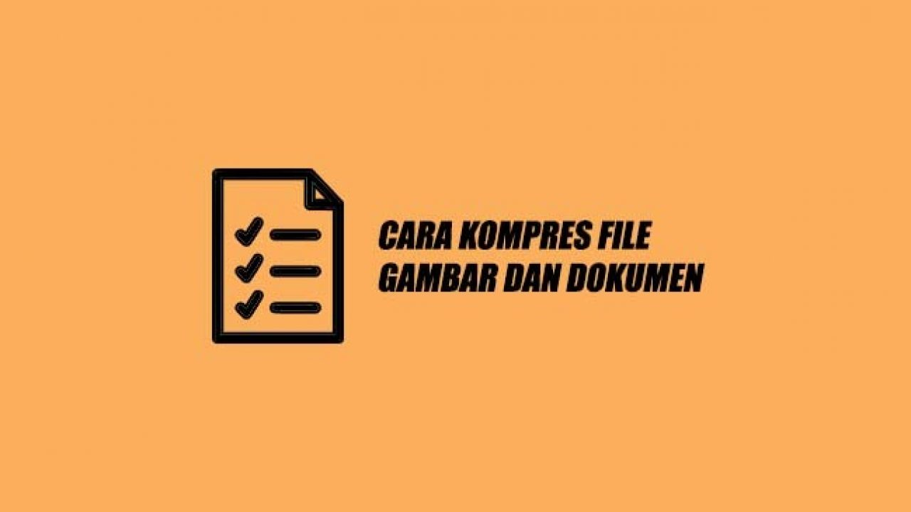 Kompres Ukuran File Gambar JPG, PNG dan Dokumen