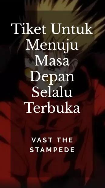 Kata bijak anime vast the stampede