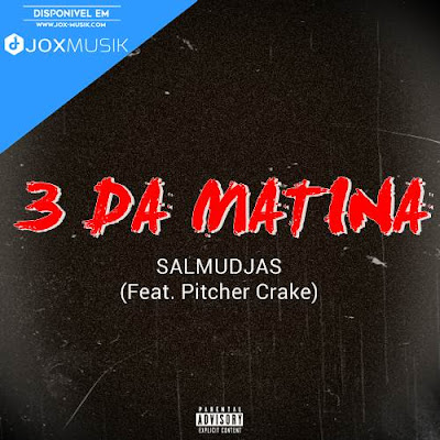 Salmudjas Feat Pitcher Crake - 3 da Matina