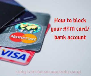 How to block your ATM Card (MasterCard/VISA/Verve) or bank account in case you lost control of your money