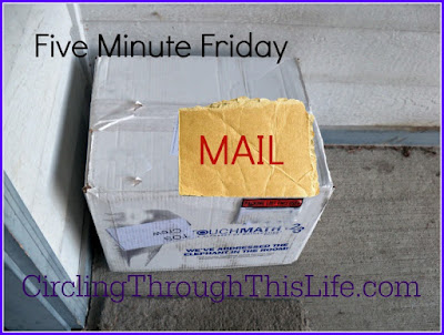 #FMF  Five Minute Friday ~ Mail at CirclingThroughThisLife.com