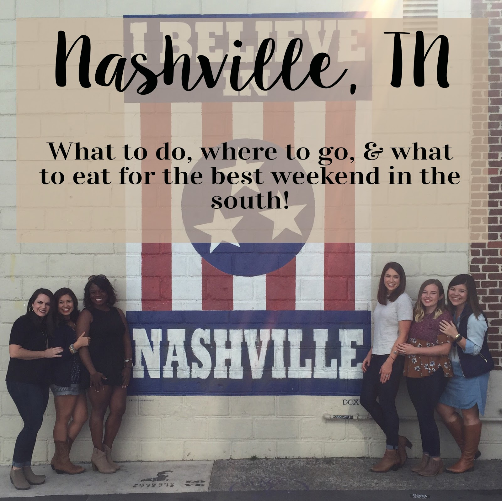 Travel Guide: Girl's Weekend in Nashville