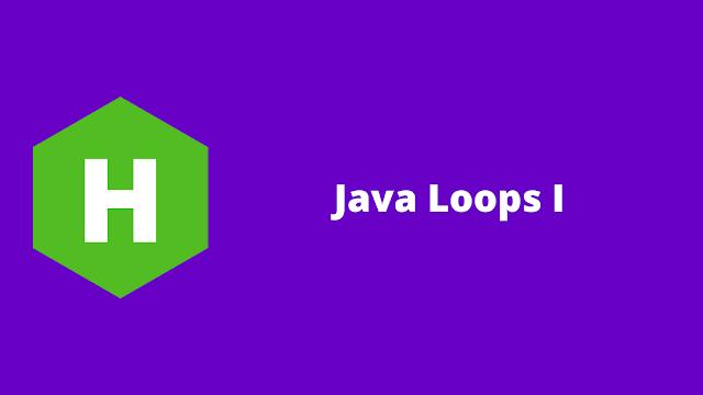 HackerRank Java Loops I problem solution