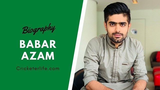 Babar Azam biography, age, stats, Records, wife, family, etc.