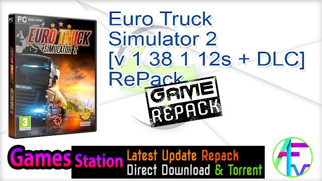 Euro Truck Simulator 2 [v 1 38 1 12s + DLC] RePack