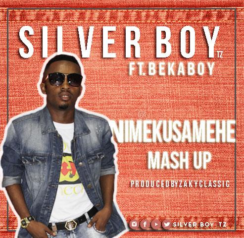 Silver boy Ft. Beka boy - Nimekusamehe mashup