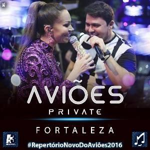 Baixar - Aviões Private Fortaleza - 2016 - 6 Músicas Novas