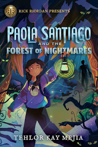 Paola Santiago and the Forest of Nightmares (Paola Santiago #2) by Tehlor Kay Mejia