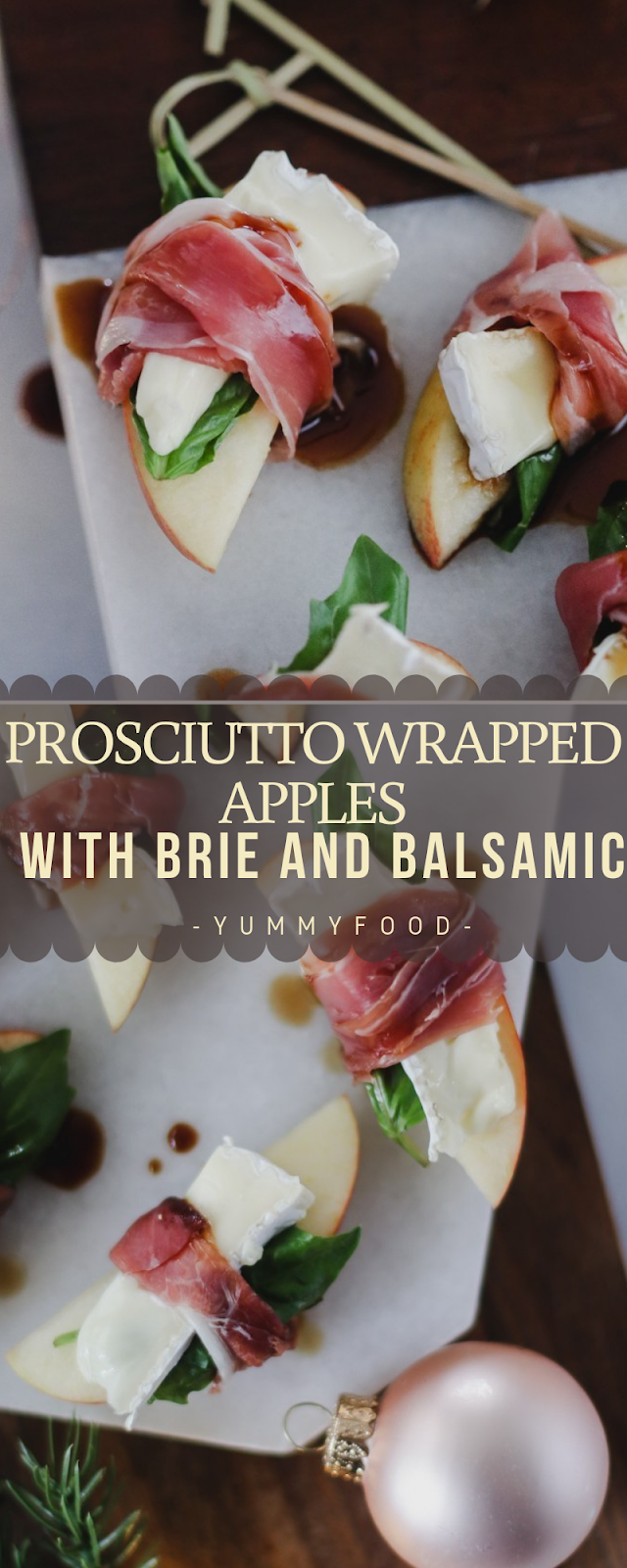 prosciutto covered apples with brie and balsamic