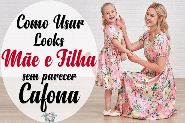 Como Usar Looks Mãe e Filha Sem Ficar Cafona