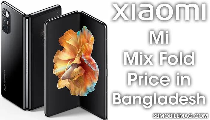 Xiaomi Mi Mix Fold, Xiaomi Mi Mix Fold Price, Xiaomi Mi Mix Fold Price in Bangladesh
