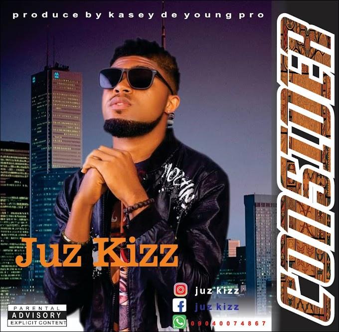 Music: Juz Kizz - Consider Prod By Kasey