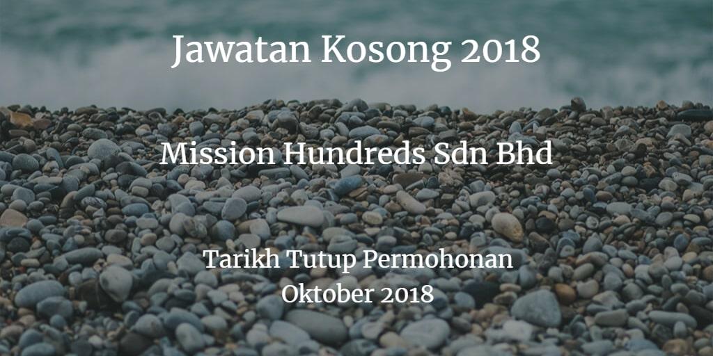 Jawatan Kosong Mission Hundreds Sdn Bhd Oktober 2018