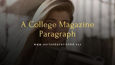 Short Paragraph on A College Magazine Updated in 2021 | EEB