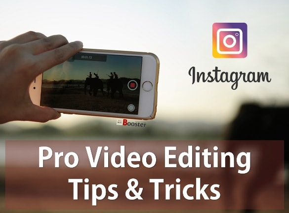 Professional Video Editing Tips For Instagram