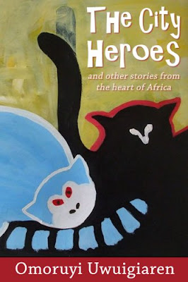 The City Heroes by Omoruyi Uwuigiaren. Published by Open Books