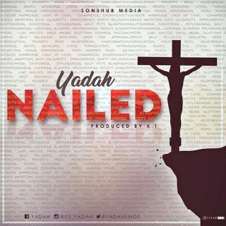 Yadah, Nailed