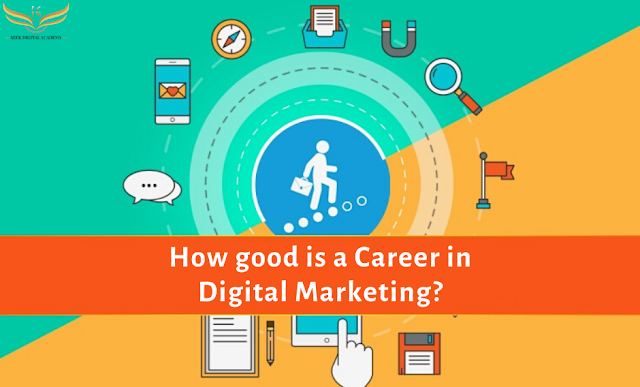 How good is a Career in Digital Marketing