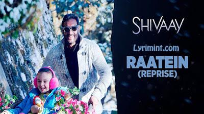 Raatein (Reprise) Lyrics – Shivaay   Ajay Devgn