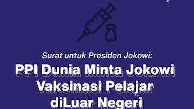PPI Dunia Surati Presiden Jokowi Untuk Melaksanakan Vaksinasi Bagi Pelajar di Luar Negeri