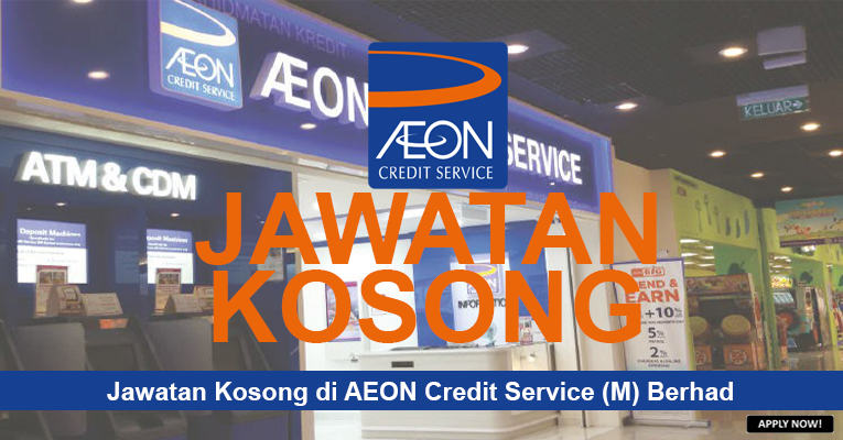 PERMOHONAN JAWATAN KOSONG DI AEON CREDIT SERVICE (M) BHD