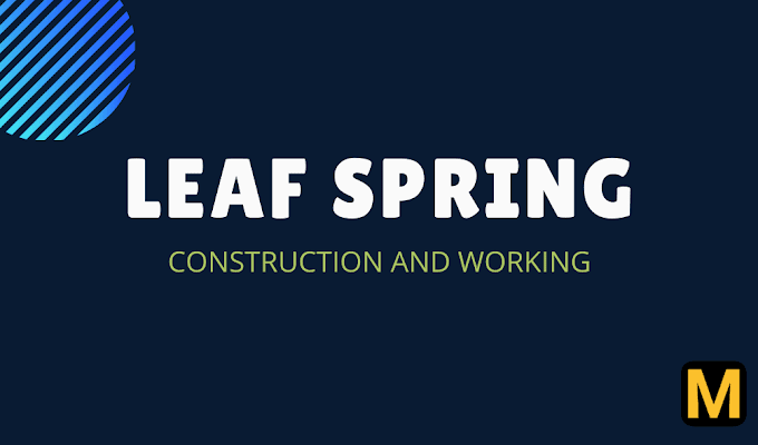Leaf spring - construction, working, advantages & types with PDF