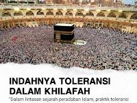 INDAHNYA TOLERANSI DALAM NAUNGAN KHILAFAH ISLAMIYAH