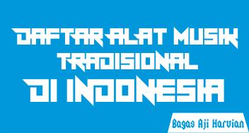 Daftar Nama Alat Musik Daerah (Tradisional) di Indonesia