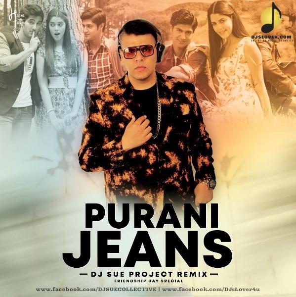 Purani Jeans Remix DJ Sue Project