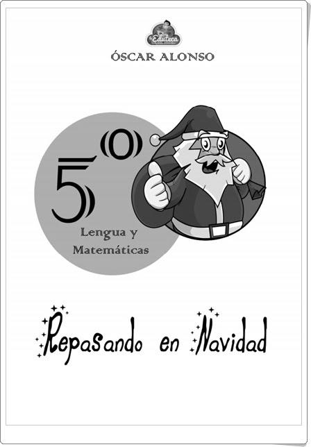 """""""Repasando en Navidad"""" (Cuaderno de Lengua Española y Matemáticas de 5º de Primaria)"""