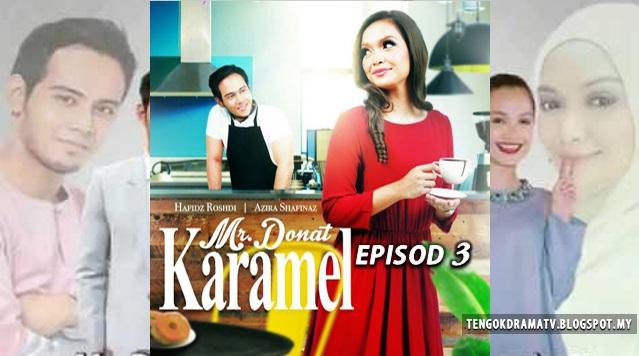 Drama Mr Donat Karamel – Episod 3
