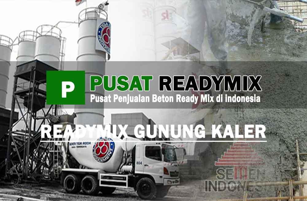 Harga Beton Ready mix Gunung Kaler