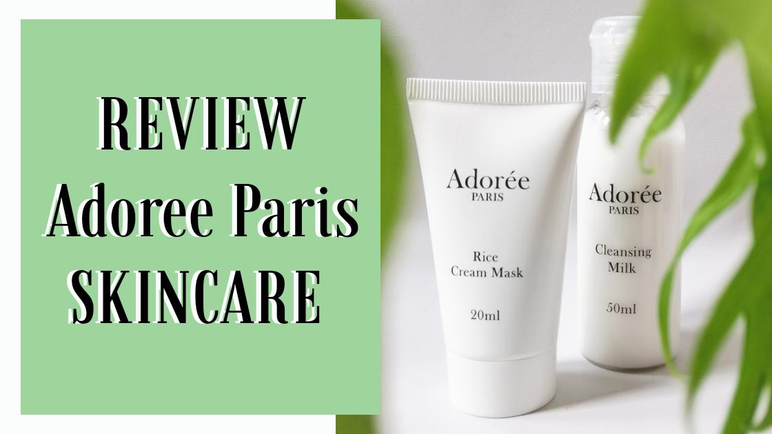Review Adorée Paris Skincare : Cleansing Milk & Rice Cream Mask