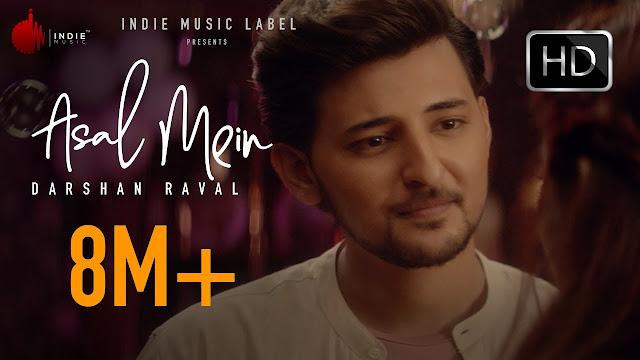 Asal Mein Lyrics - Darshan Raval  | Indie Music Label