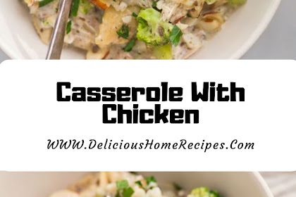 Casserole With Chicken #christmas #food