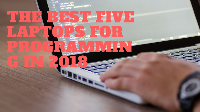 The Top Five Best Laptops For Programming