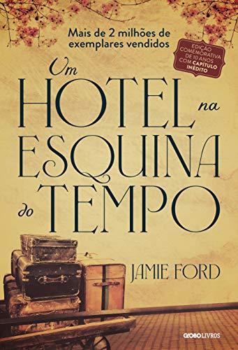 Um Hotel na Esquina do Tempo - Jamie Ford