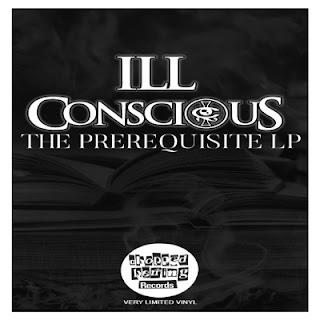 Ill Conscious – Prerequisite LP (2018) [FLAC] [24-96]