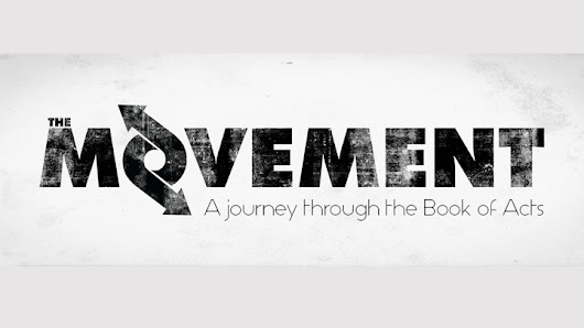 The Movement...A journey through the book of Acts