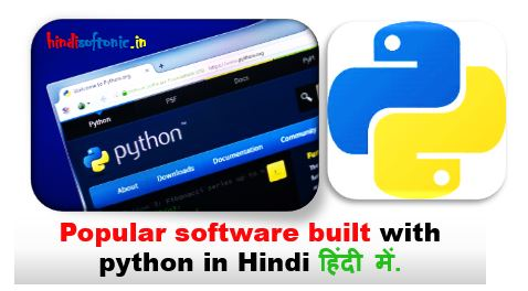 software built with python, programs written in python, List of Python Software in Hindi, python se bane software
