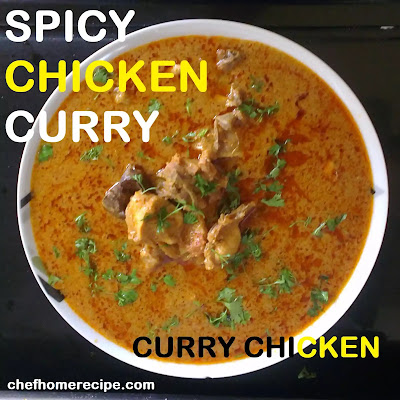SPICY CHICKEN CURRY RECIPE-chefhomerecipe.com