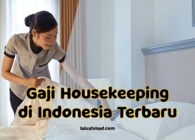 Gaji Housekeeping di Indonesia Terbaru