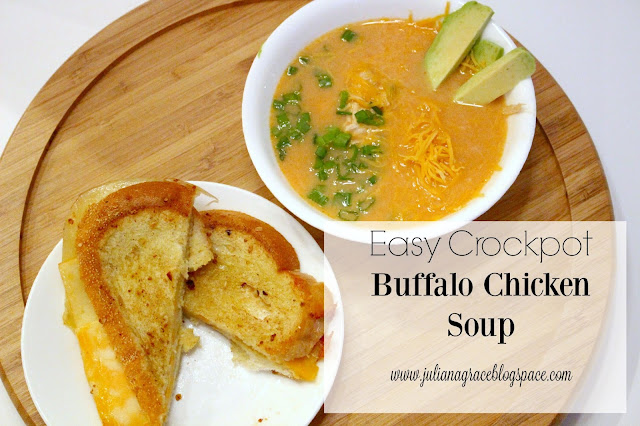 easy buffalo chicken soup crockpot and three cheese grilled cheese juliana grace blog space