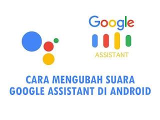 Cara Mengubah Suara Google Assistant di Android