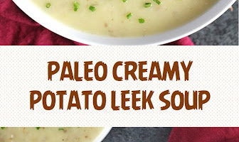 PALEO CREAMY POTATO LEEK SOUP